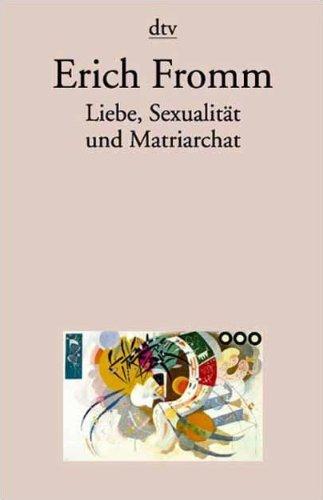 9783423350716: Liebe, Sexualität und Matriarchat: Beiträge zur Geschlechterfrage