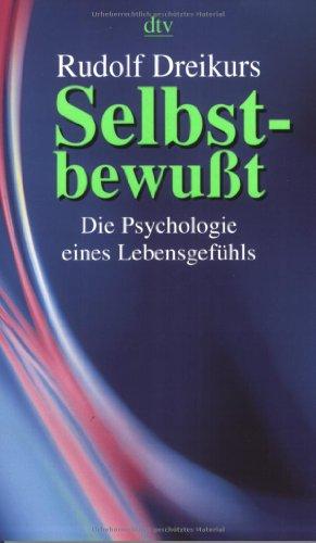 9783423350945: Selbstbewußt. Die Psychologie eines Lebensgefühls.
