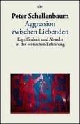 9783423351096: Aggression zwischen Liebenden. Ergriffenheit und Abwehr in der erotischen Erfahrung.