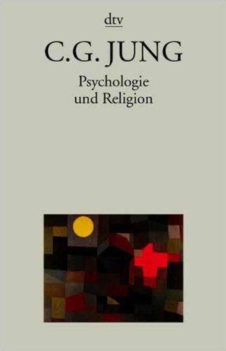 Psychologie und Religion.: Jung, Carl Gustav