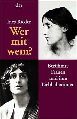 Wer mit wem? : Berühmte Frauen und ihre Liebhaberinnen - Ines Rieder