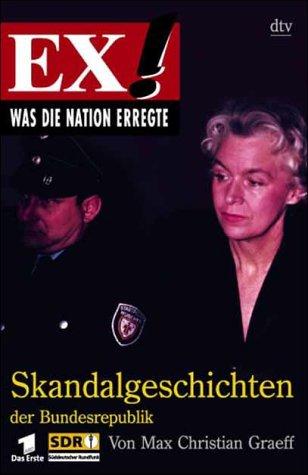 9783423361156: Was die Nation erregte: Skandalgeschichten der Bundesrepublik