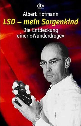 9783423361354: LSD. Mein Sorgenkind. Die Entdeckung einer 'Wunderdroge'.