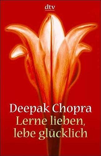 9783423361705: Lerne lieben, lebe glücklich: Der Weg zur spirituellen Liebe