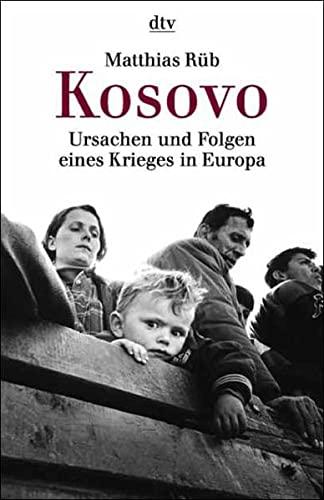 9783423361750: Kosovo: Ursachen und Folgen eines Krieges in Europa