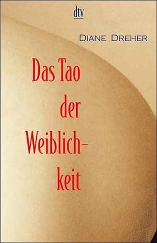 Das Tao der Weiblichkeit. Quellen innerer Kraft. (3423362278) by Diane Dreher