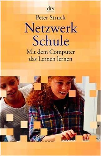 9783423362399: Netzwerk Schule. Mit dem Computer das Lernen lernen.
