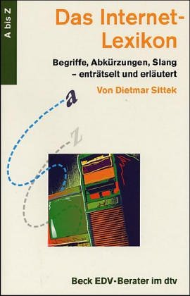 Das Internet-Lexikon - Begriffe, Abkürzungen, Slang: Sittek Dietmar