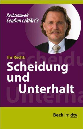 Lenßen erklärt's Ihr Recht: Scheidung und Unterhalt (dtv Beck Rechtsberater)