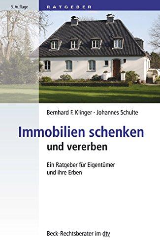 9783423507325: Immobilien schenken und vererben: Ein Ratgeber f�r Eigent�mer und ihre Erben. Rechtsstand: 1. Oktober 2013