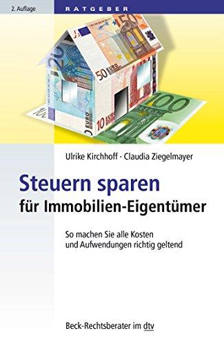 9783423507608: Steuern sparen für Immobilien-Eigentümer: So machen Sie alle Kosten und Aufwendungen richtig geltend