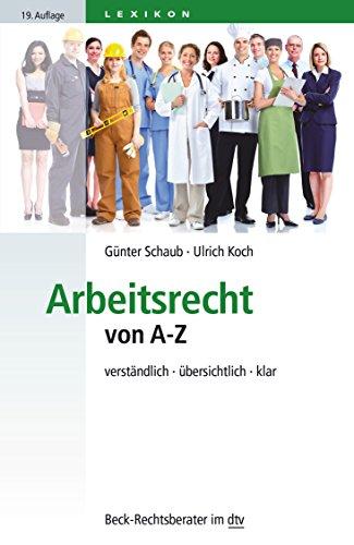 9783423507691: Arbeitsrecht von A - Z: verständlich - übersichtlich - klar
