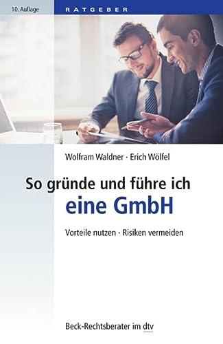 9783423507783: So gründe und führe ich eine GmbH: Vorteile nutzen · Risiken vermeiden