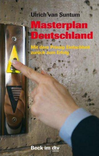 9783423509015: Masterplan Deutschland: Mit dem Prinzip Einfachheit zurück zum Erfolg