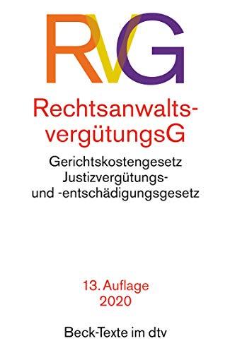 Rechtsanwaltsvergütungsgesetz (RVG) : mit Gerichtskostengesetz, Gesetz über Gerichtskosten in Familiensachen und Justizvergütungs- und -entschädigungsgesetz - Rechtsstand: 1. März 2020