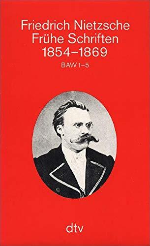 Frühe Schriften 1854 - 1869: BAW 1: Nietzsche, Friedrich