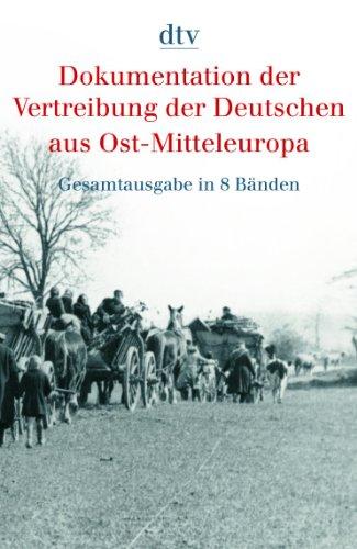 Dokumentation der Vertreibung der Deutschen aus Ost-Mitteleuropa: Bundesministerium Für Vertriebene