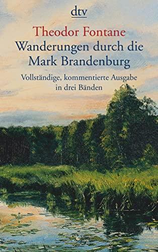 Wanderungen durch die Mark Brandenburg: Theodor Fontane