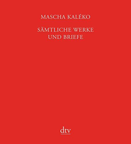 Sämtliche Werke und Briefe in vier Bänden: Mascha Kal�ko