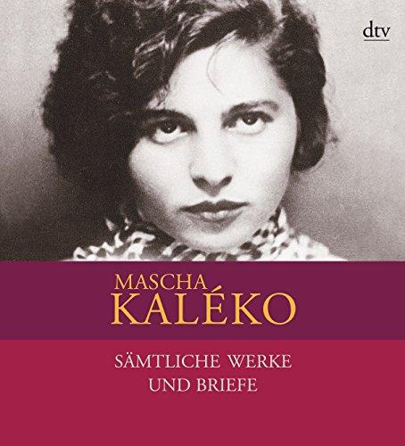 Samtliche Werke und Briefe in vier Banden: Mascha Kaleko