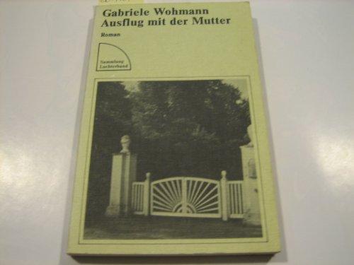 Ausflug mit der Mutter - Gabriele Wohmann