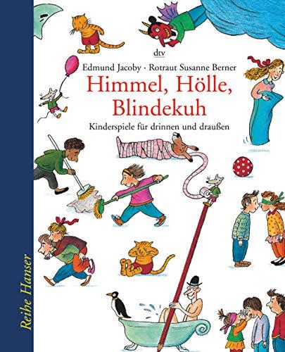 9783423620185: Himmel, Hölle, Blindekuh: Kinderspiele für drinnen und draußen