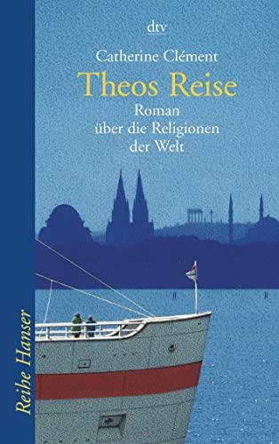 9783423620192: Theos Reise: Roman über die Religionen der Welt