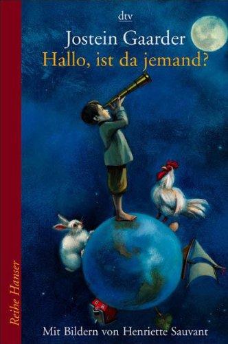 Hallo, ist da jemand? ( Ab 8 J.). (3423620978) by Jostein Gaarder; Henriette Sauvant