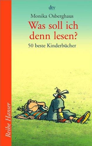 9783423621519: Was soll ich denn lesen?: 50 beste Kinderbücher