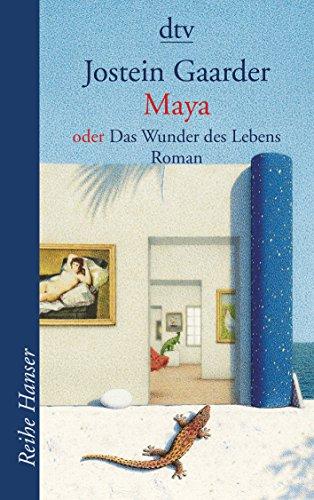 Maya oder Das Wunder des Lebens: Gaarder, Jostein