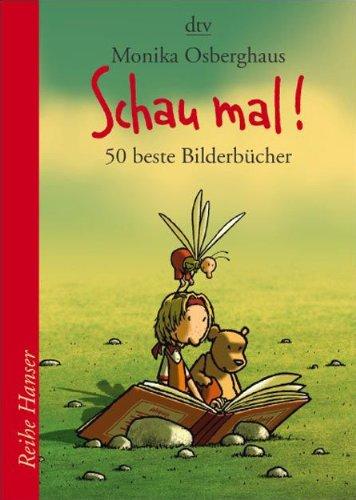 9783423622370: Schau mal!: 50 beste Bilderbücher