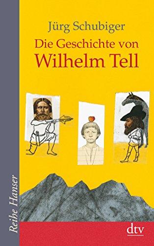 9783423622684: Die Geschichte von Wilhelm Tell