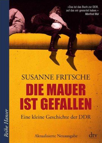 9783423624190: Die Mauer ist gefallen: Eine kleine Geschichte der DDR