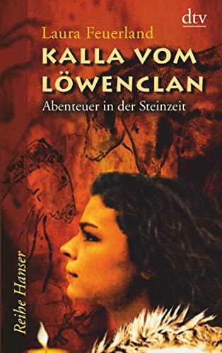 Kalla vom Lowenclan: Abenteuer in der Steinzeit: Laura Feuerland
