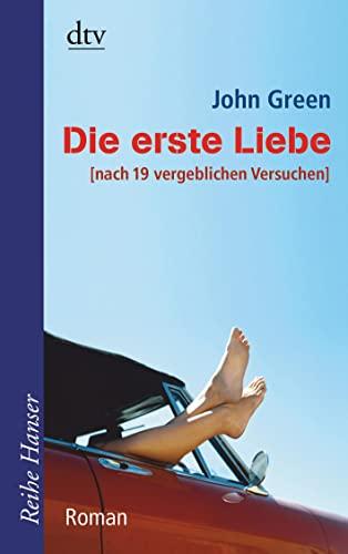 Die Erste Liebe [Nach 19 Vergeblichen Versuchen} (German Edition): John Green