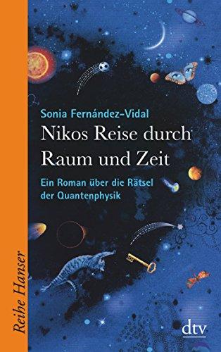 9783423626002: Nikos Reise durch Raum und Zeit: Ein Roman über die Rätsel der Quantenphysik