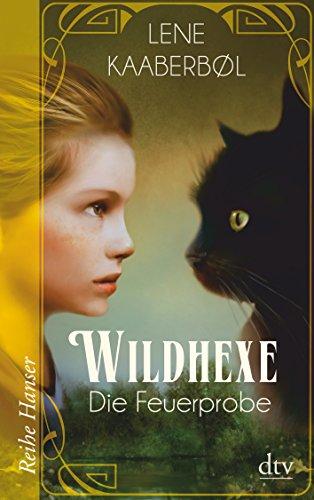 9783423626231: Wildhexe - Die Feuerprobe