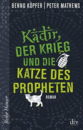Kadir, der Krieg und die Katze des: K?pfer, Benno, Mathews,