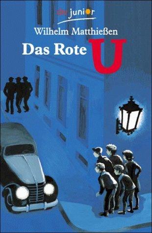 Das Rote U. Eine Detektivgeschichte: Matthiessen, Wilhelm
