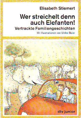 9783423702140: Wer streichelt denn auch Elefanten. Vertrackte Familiengeschichten.