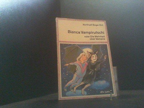 9783423702720: Bianca Vampirutschi. oder Die Wahrheit �ber Vampire