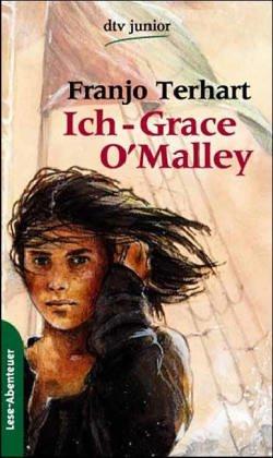 9783423703666: Ich, Grace OMalley. Die abenteuerliche Geschichte einer irischen Piratin.