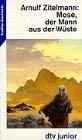 9783423703826: Mose, der Mann aus der Wüste. Roman. Erzählte Geschichte