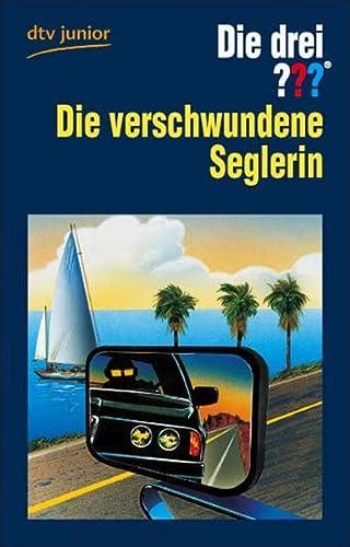 9783423705332: Die drei ??? Die verschwundene Seglerin. (drei Fragezeichen): Erzählt von Brigitte Henkel-Waidhofer