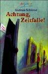Achtung, Zeitfalle. ( Ab 11 J.).: Schl�ter, Andreas
