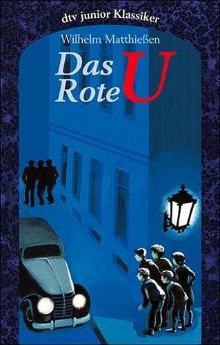 Das rote U. Eine Detektivgeschichte.: Matthie?en, Wilhelm, Loehr,
