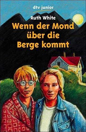 Wenn der Mond über die Berge kommt. ( Ab 12 J.).: Ruth White
