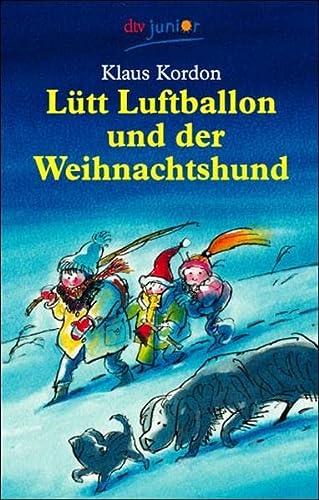 9783423706636: Lütt Luftballon und der Weihnachtshund. ( Ab 8 J.).