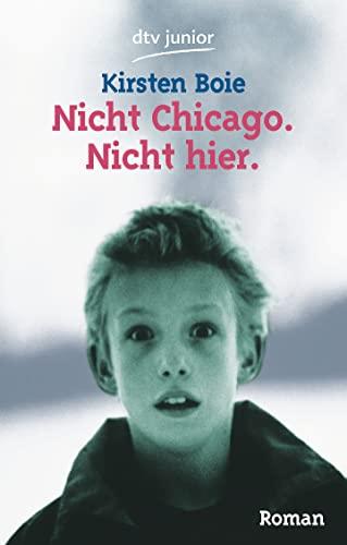 9783423706834: Nicht Chicago. Nicht Hier. (German Edition)