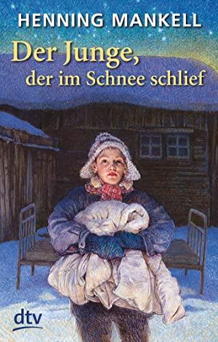 Der Junge, der im Schnee schlief. ( Ab 12 J.). (3423707216) by Henning Mankell